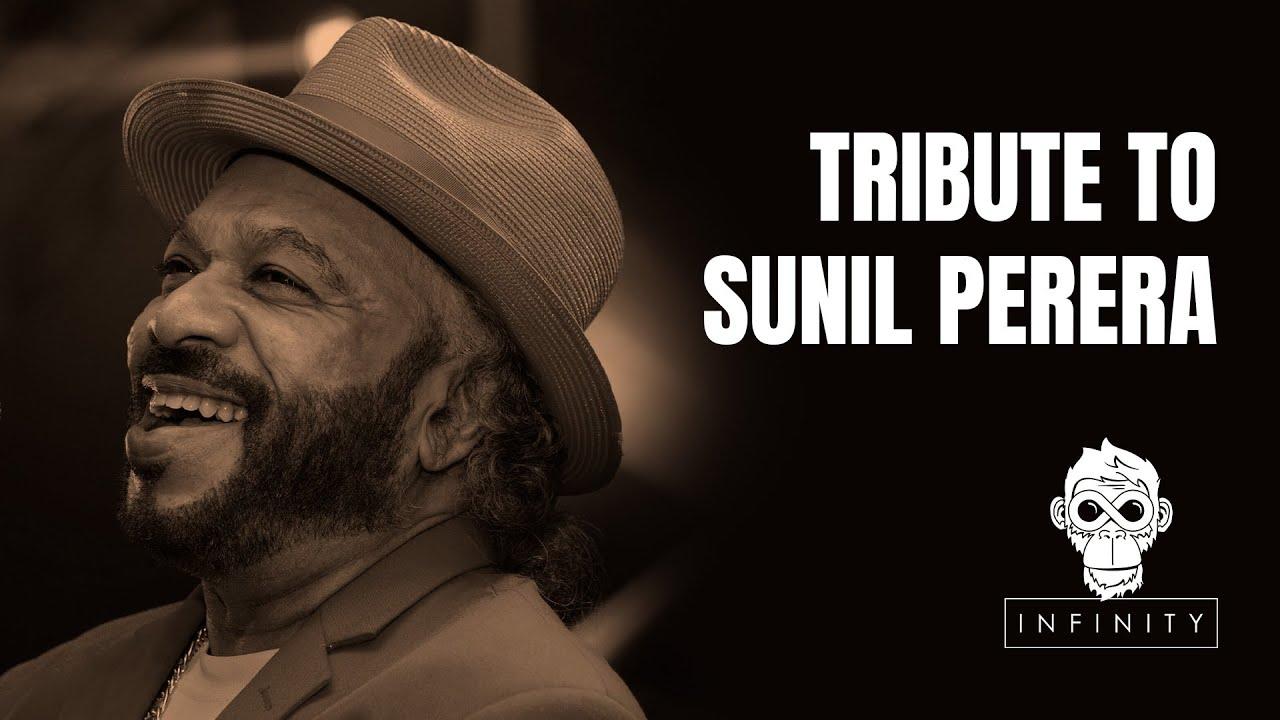 Tribute to Sunil Perera (Gypsies) from Infinity