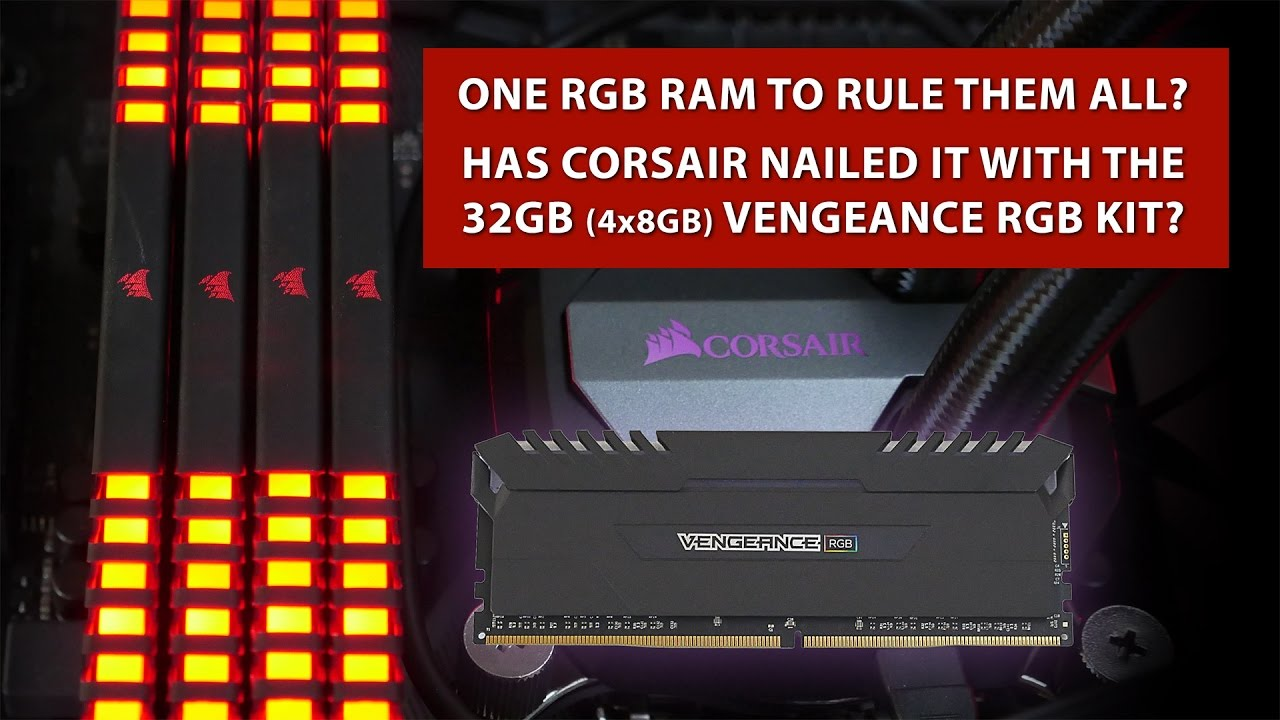 Corsair Vengeance RGB 32GB Memory Kit Review