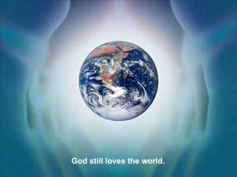 GOD STILL LOVES THE WORLD  (original 1998 remix)