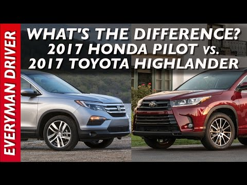 What's the Difference: 2017 Honda Pilot vs 2017 Toyota Highlander on Everyman Driver