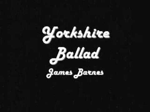 Yorkshire Ballad - James Barnes
