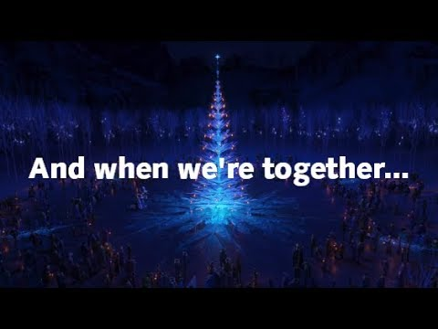 """Lyrics: """"When We're Together"""" (Full Version) from Olaf's Frozen Adventure"""