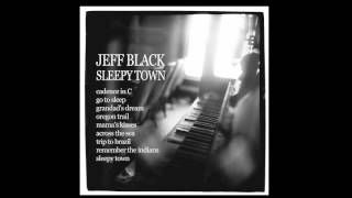 Jeff Black - Mama's Kisses (Official Audio)