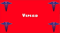 Pronounce Medical Words ― Vepesid