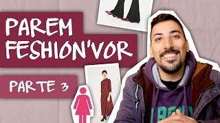 PAREM FASHION'VOR - parte 3