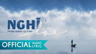 Nghĩ Lại - Phan Mạnh Quỳnh | AUDIO LYRIC HD