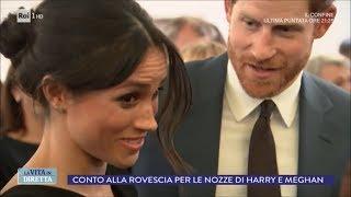 Harry e Meghan: conto alla rovescia per il Royal Wedding - La vita in diretta 16/05/2018