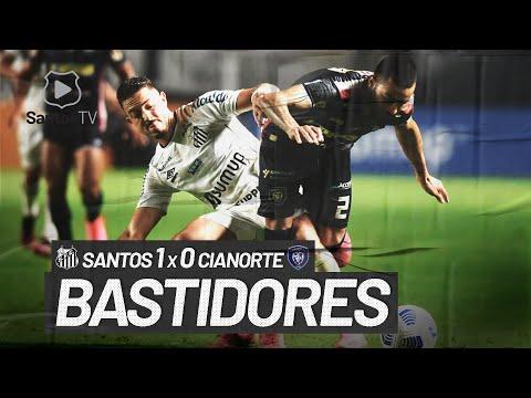 SANTOS 1 X 0 CIANORTE | BASTIDORES | COPA DO BRASIL (08/06/21)