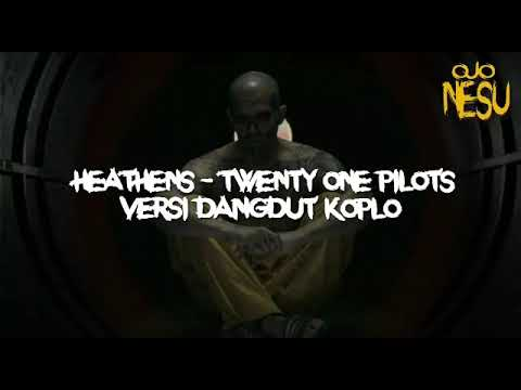 Twenty One Pilots - Heathens Dangdut Koplo