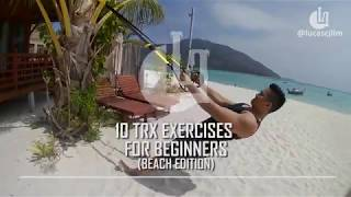 10 TRX EXERCISES FOR BEGINNERS ( Beach Edition )