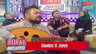 Gambus @ Johor | Borak Kopitiam (12 Oktober 2018)