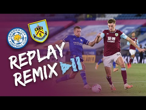 6 GOALS AT KING POWER | REPLAY REMIX | Leicester v Burnley 2020/21