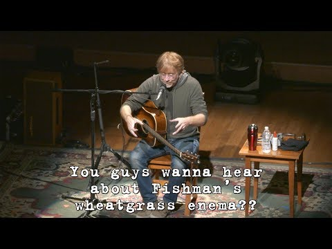 Trey Anastasio: Jon Fishman's Wheatgrass Enema