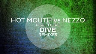 Hot Mouth vs Nezzo feat. Hope - Dive (Landis Remix)