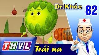 THVL | Dr. Khỏe – Tập 82: Trái na