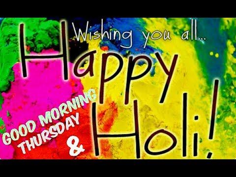Good Morning Thursday Images Happy Holi 2019 Youtube