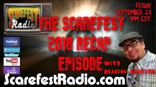 The Scarefest Radio 2018 Recap Episode with Brandon Griffith SF12 E2