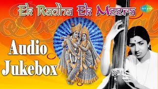 Ek Radha Ek Meera | Hindi Devotional Songs Audio Jukebox | Lata Mangeshkar