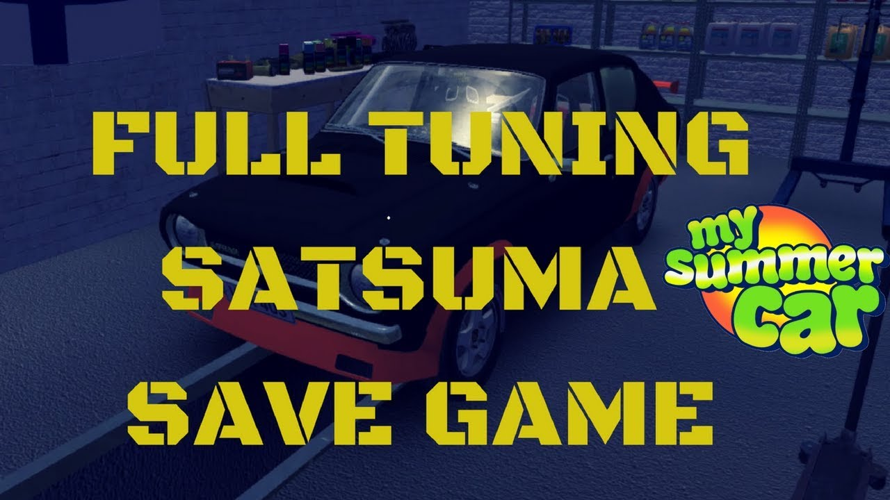 My Summer Car Cheats 2020.Save Game 2019 Full Tuning Satsuma Download My Summer Car 16