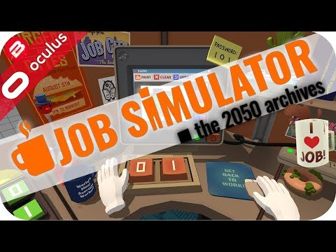 BEST OFFICE WORKER EVER!! - JOB SIMULATOR VR GAMEPLAY - Oculus Rift Touch VR Games