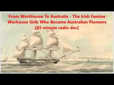 The Irish Famine Workhouse Girls Who Became Australian Pioneers - 45 mins radio doc