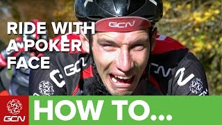 How To Ride With A Poker Face