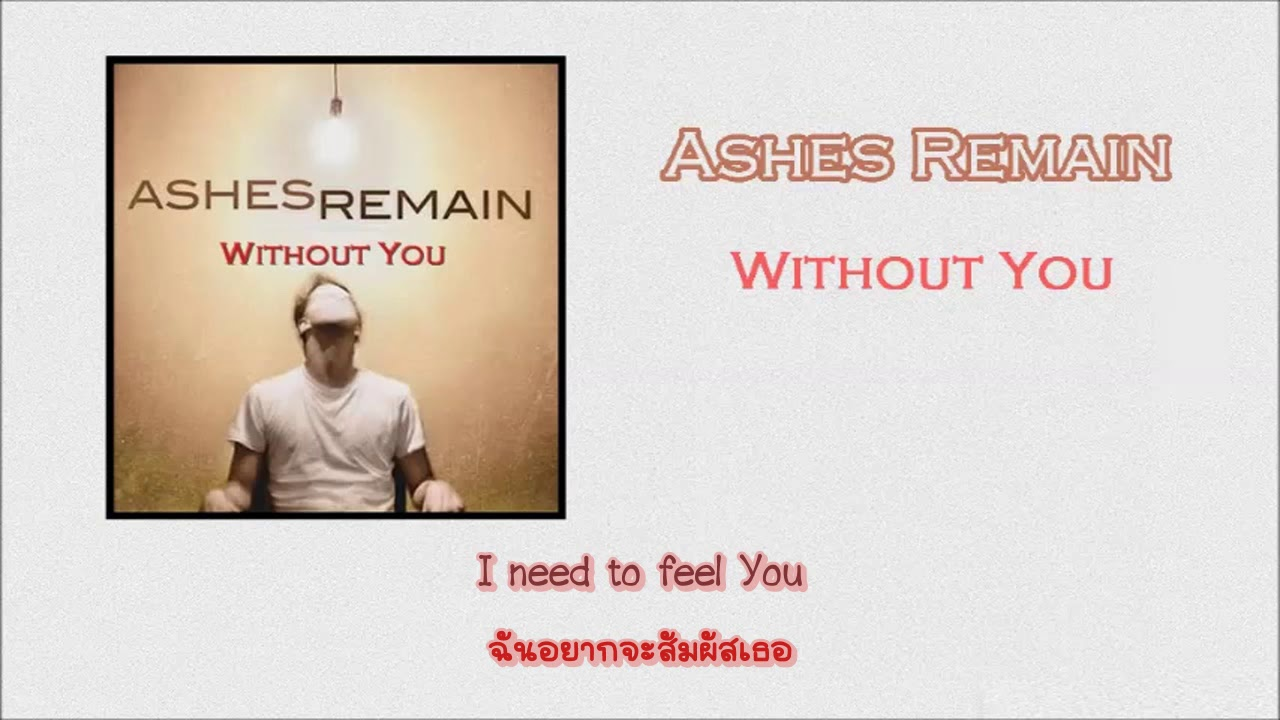 [ Thaisub - แปลไทย ] Ashes Remain - Without You