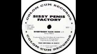 Sissy Penis Factory - Everybody Fuck Now