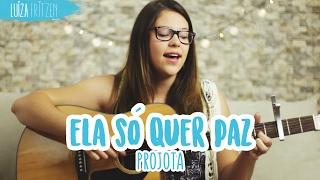 """Luiza Fritzen - Cover """"Ela só quer paz"""" (Projota)"""