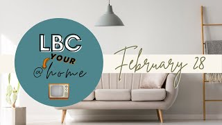 LBC@YOURHome - Feb. 28th