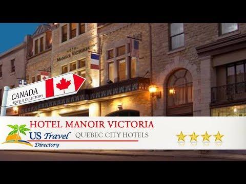 Hotel Manoir Victoria - Quebec City Hotels, Canada