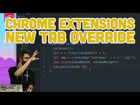 11.7: Chrome Extensions: New Tab Override - Programming With Text