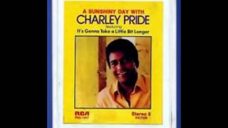Watch Charley Pride Its Gonna Take A Little Bit Longer video