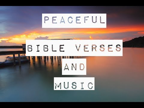 Peaceful Bible Verses and Music for 30 mins -- Meditation in the Presence of God