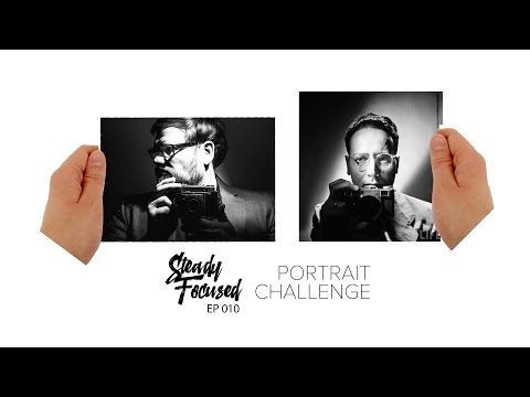 Portrait Challenge - Recreate a Famous Photograph or Scene - Steady Focused EP 010