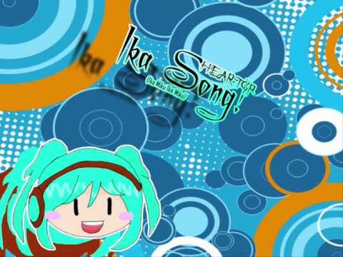 【Ika Miku / Hatsune Miku】Ika Song! 【IkamikuIkamiku】