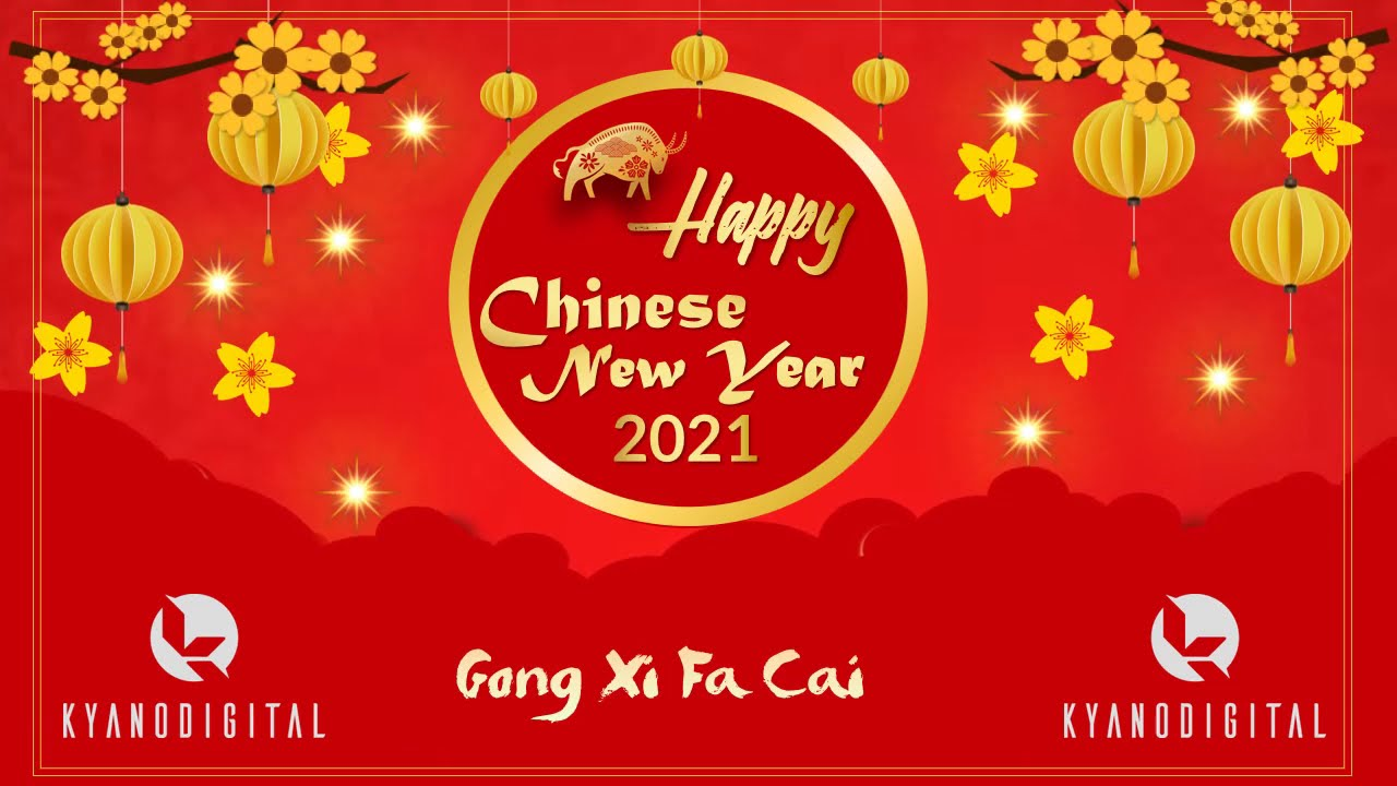 Video Ucapan Happy Chinese New Year 2021 Imlek 2021 Gong Xi Fa Cai 2021 Tahun Baru Cina 2021 Youtube