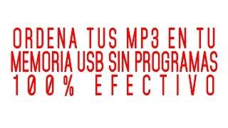 ORDENAR TUS MP3 EN TU MEMORIA USB SIN PROGRAMAS 100% EFECTIVO