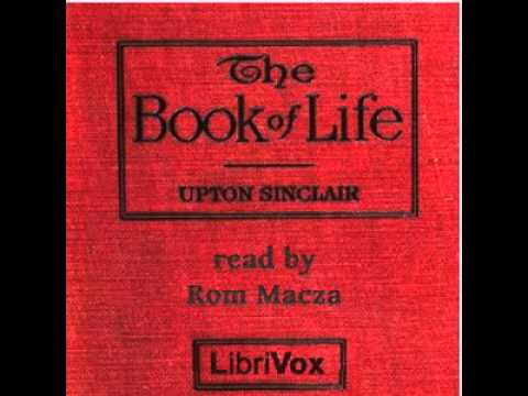The Book of Life by Upton SINCLAIR P.1   Psychology, Self-Help   Full Unabridged Audiobook