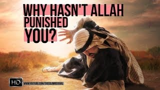 Why hasn't Allah Punished You?┇[Emotional Reminder]