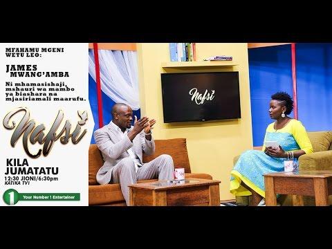 Nafsi TV Show Episode 3 : Jinsi ya kukabiliana na kukataliwa