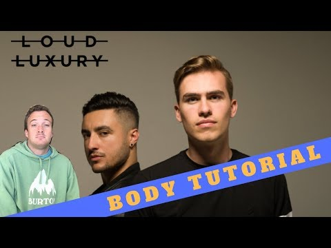 How Loud Luxury Made Their Hit 'BODY'