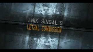 Lethal Commission - The Latest Trailer of Anik Singal´s Lethal Commission Movie