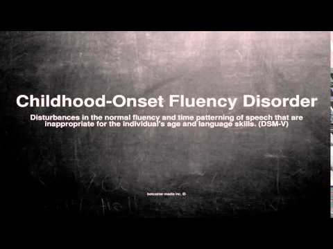 Medical vocabulary: What does Childhood-Onset Fluency Disorder mean