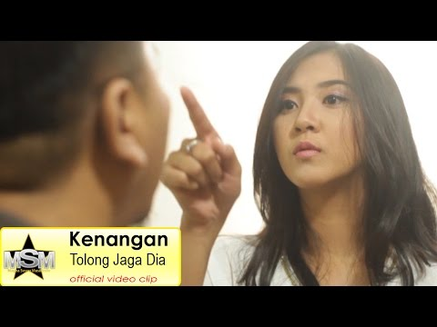Kenangan - Tolong Jaga Dia (Official Video Clip)