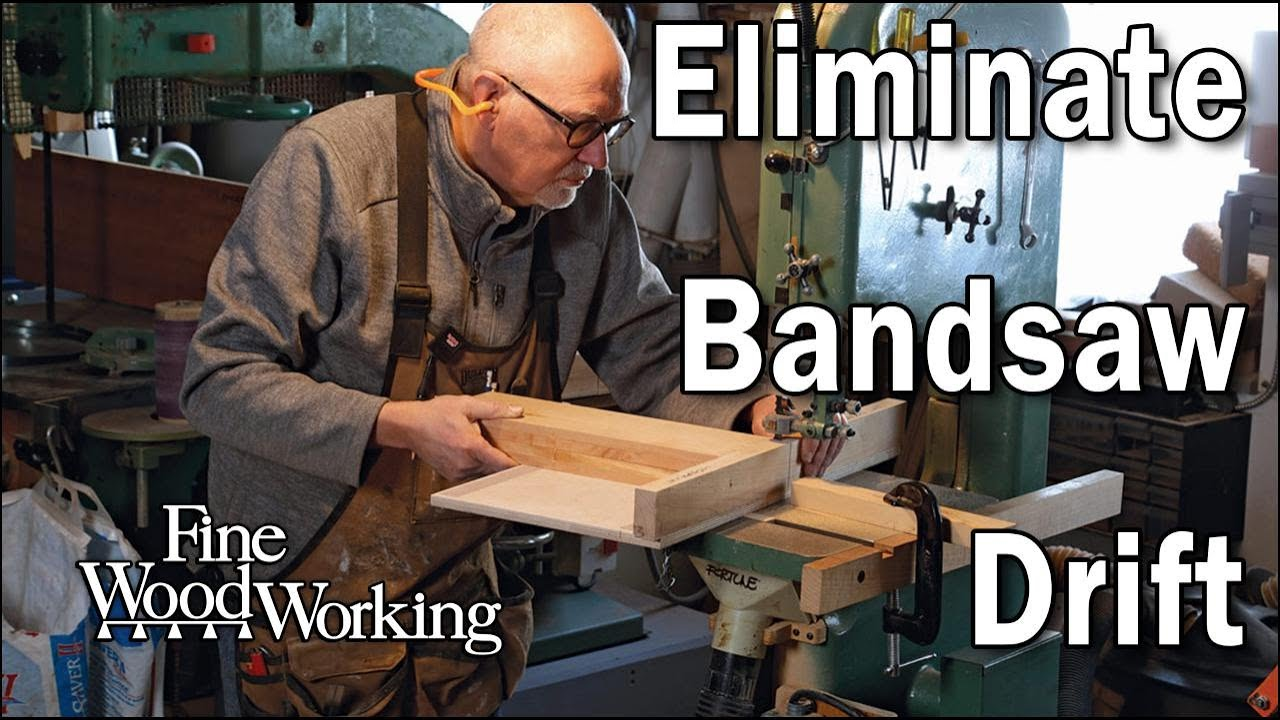 how to eliminate drift from your bandsaw