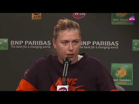 2018 Indian Wells press conference: Maria Sharapova disappointed with her first round exit