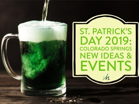 Things to Do for St. Patrick's Day 2019 in Colorado Springs!
