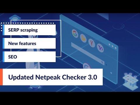 Updated Netpeak Checker 3.0: New Version Overview [SERP Scraper]