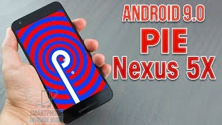Install Android 9.0 Pie on Nexus 5X (LineageOS 16) - How to Guide!